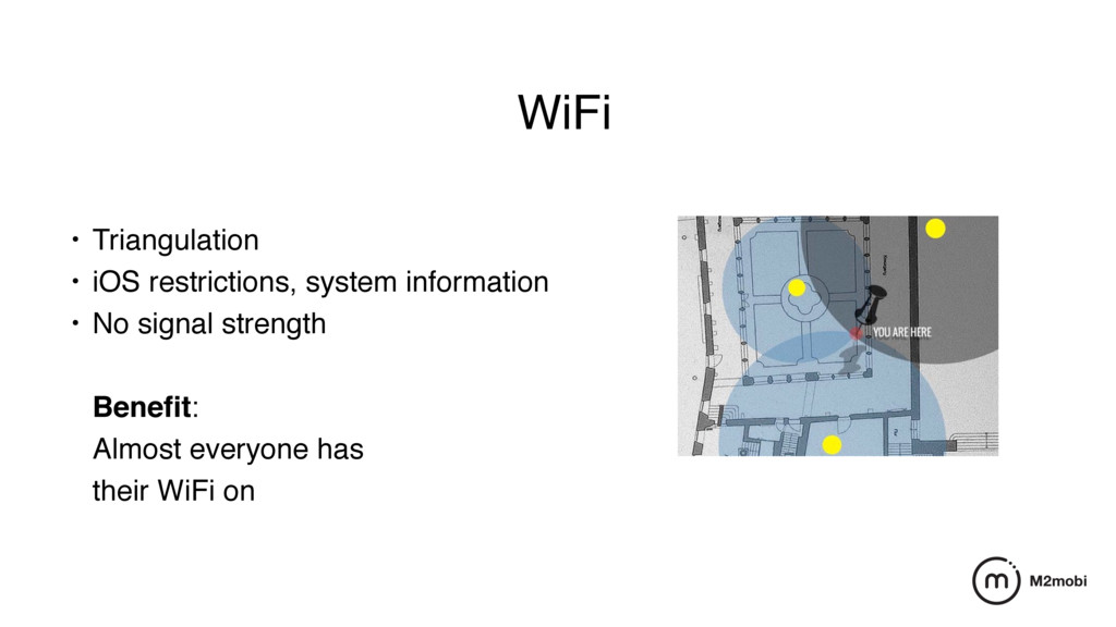WiFi • Triangulation • iOS restrictions, system...