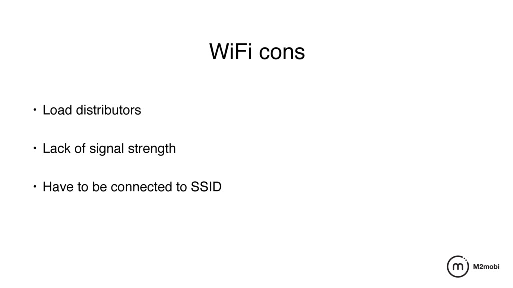 WiFi cons • Load distributors • Lack of signal...