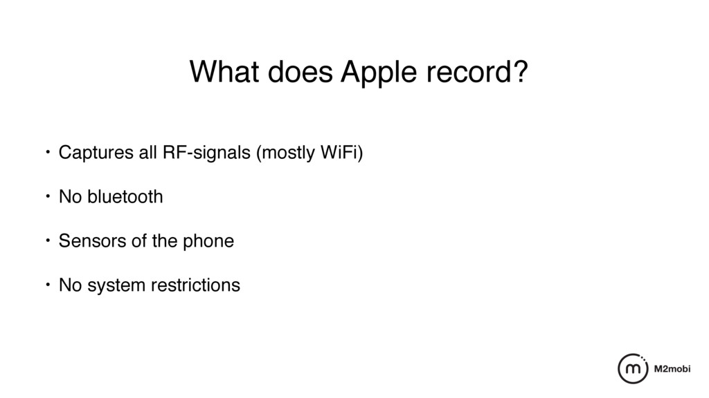 What does Apple record? • Captures all RF-signa...