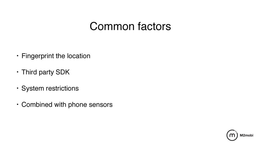 Common factors • Fingerprint the location • Thi...