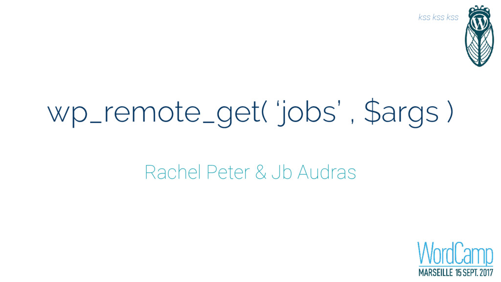 wp_remote_get( 'jobs' , $args ) Rachel Peter & ...