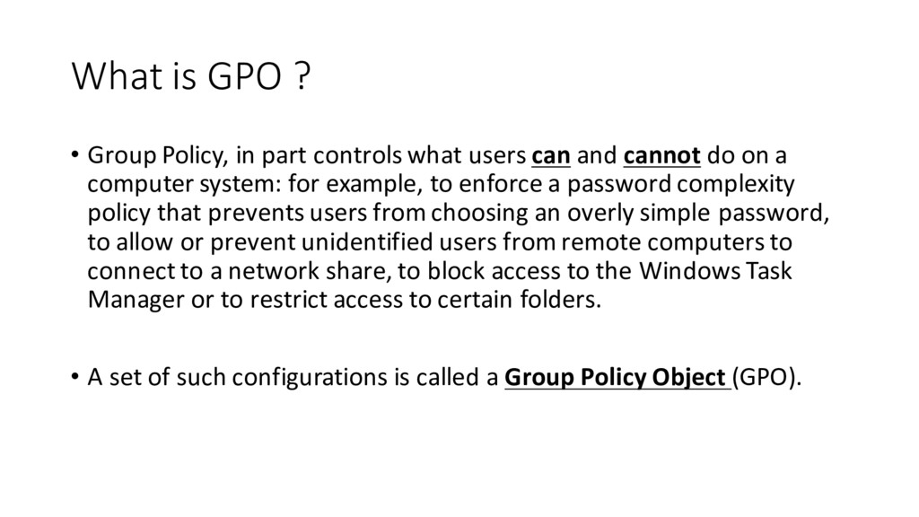 What is GPO ? • Group Policy, in part controls ...