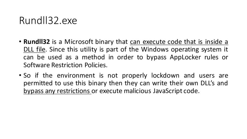 Rundll32.exe • Rundll32 is a Microsoft binary t...