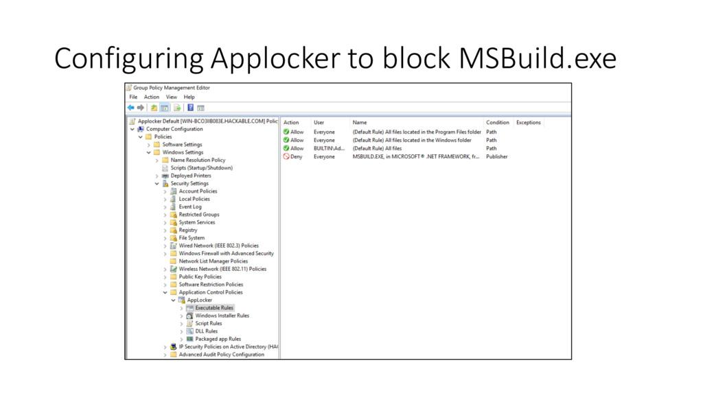Configuring Applocker to block MSBuild.exe