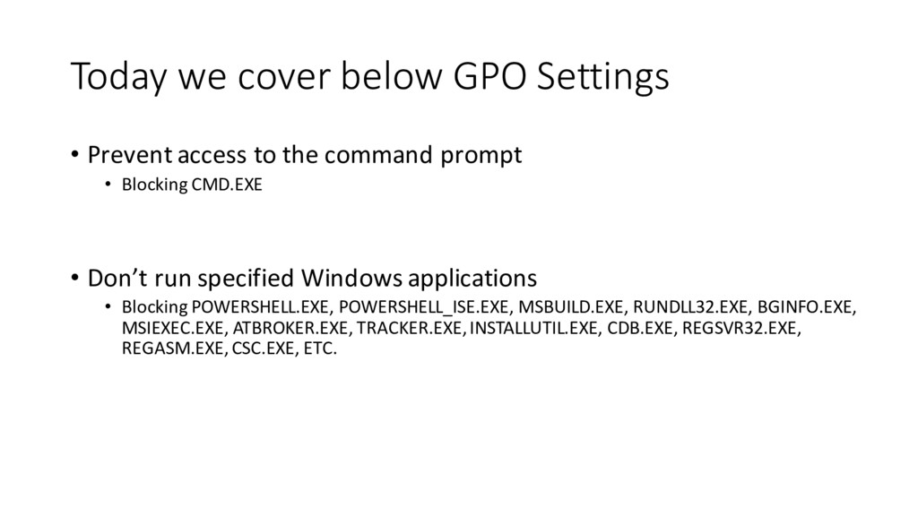 Today we cover below GPO Settings • Prevent acc...