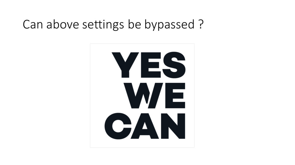 Can above settings be bypassed ?