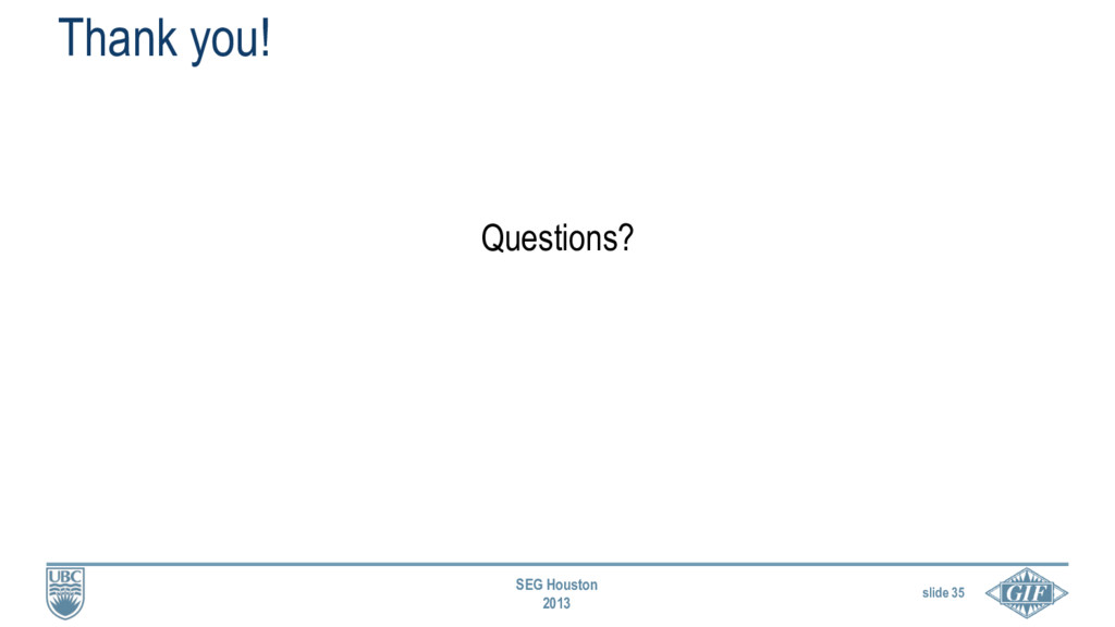 slide 35 SEG Houston 2013 Questions? Thank you!