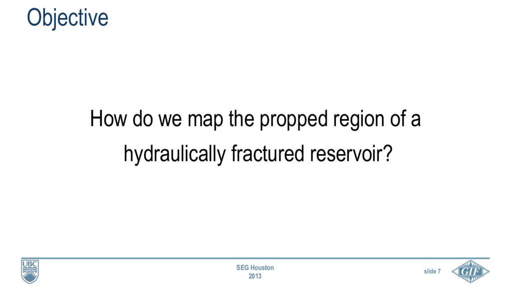 slide 7 SEG Houston 2013 How do we map the prop...