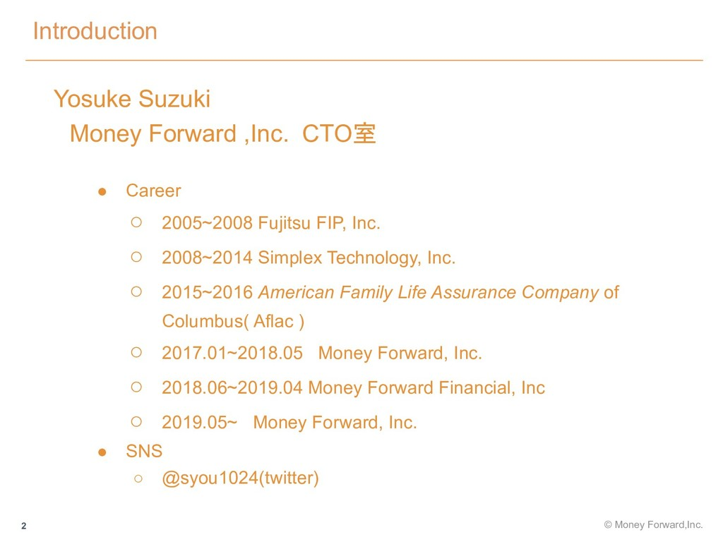 Introduction 2 Yosuke Suzuki  Money Forward ,In...