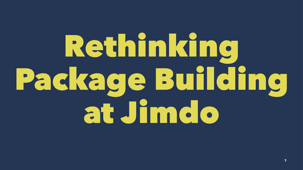 Rethinking Package Building at Jimdo 1