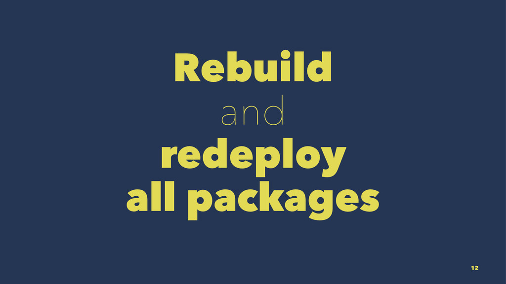Rebuild and redeploy all packages 12