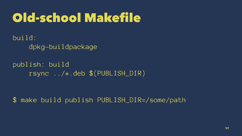 Old-school Makefile build: dpkg-buildpackage pu...