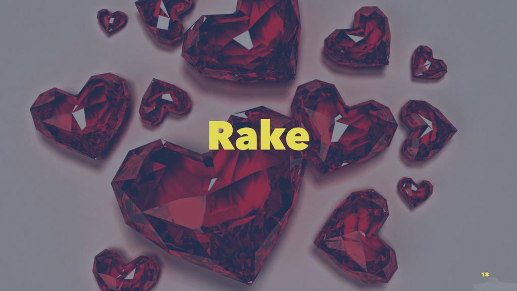 Rake 18