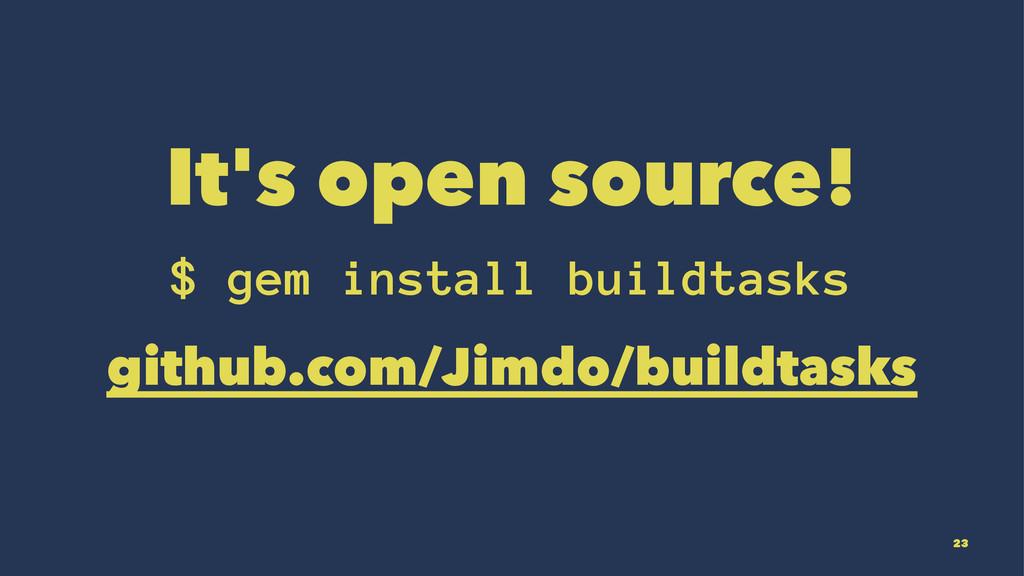 It's open source! $ gem install buildtasks gith...