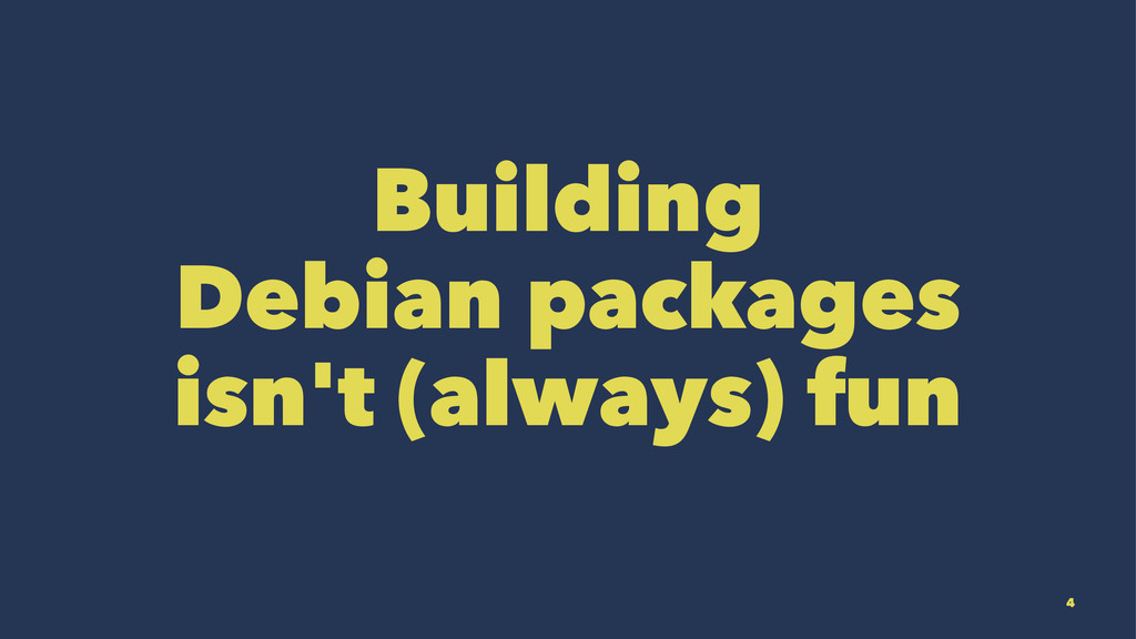 Building Debian packages isn't (always) fun 4