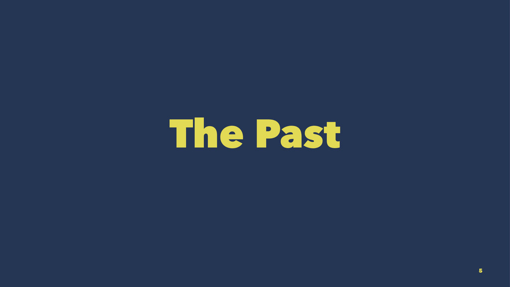 The Past 5