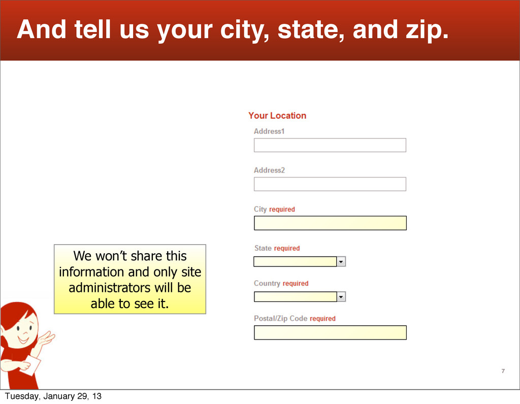 7 And tell us your city, state, and zip. We won...