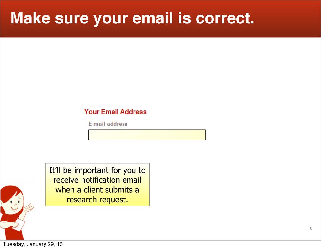 8 Make sure your email is correct. It'll be imp...