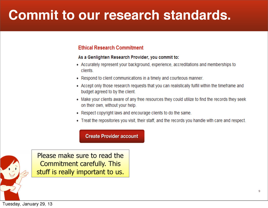 9 Commit to our research standards. Please make...