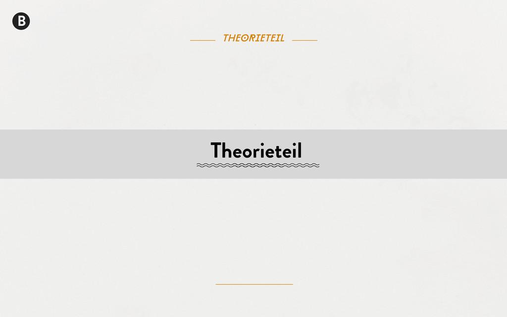 theorieteil B Theorieteil
