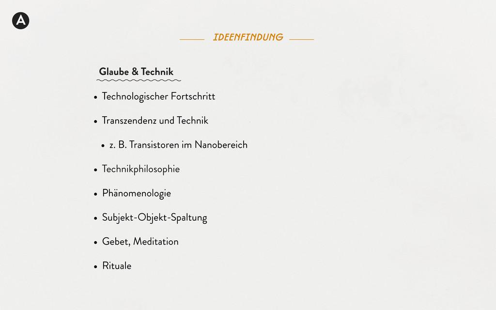 A • Technologischer Fortschritt • Transzendenz ...