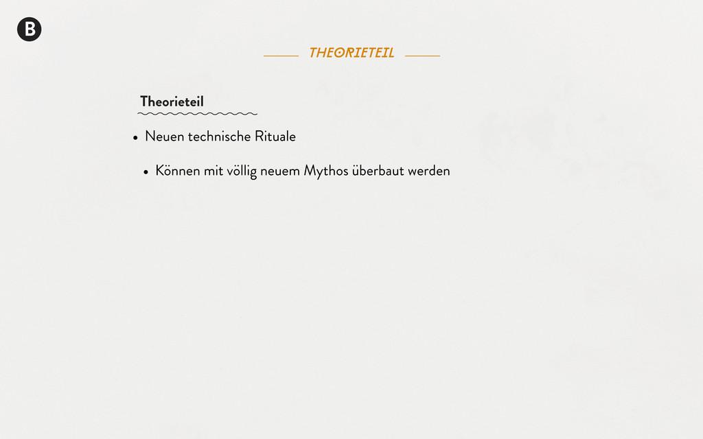 B theorieteil • Neuen technische Rituale • Könn...