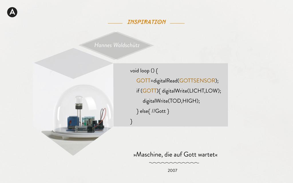 void loop () { GOTT=digitalRead(GOTTSENSOR); if...