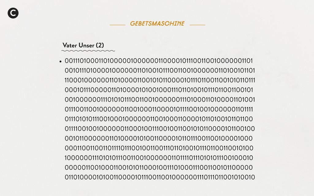 C Gebetsmaschine Vater Unser (2) • 001110100011...