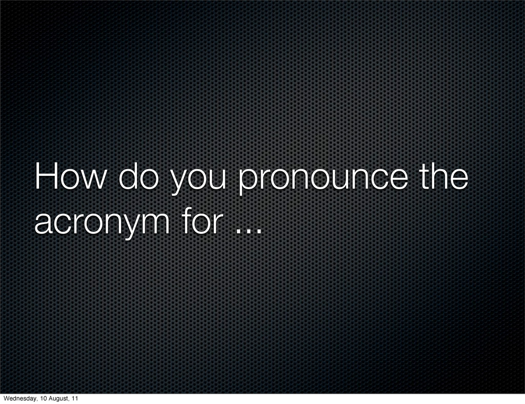 How do you pronounce the acronym for ... Wednes...
