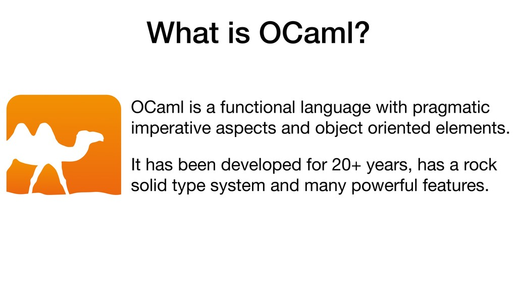 What is OCaml? OCaml is a functional language w...