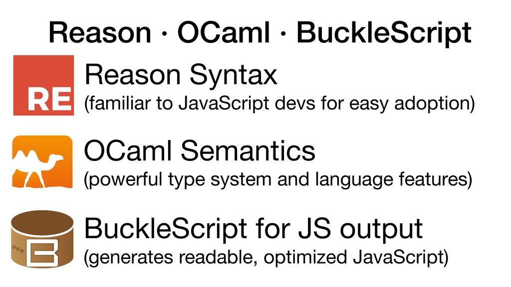Reason ∙ OCaml ∙ BuckleScript Reason Syntax  (f...