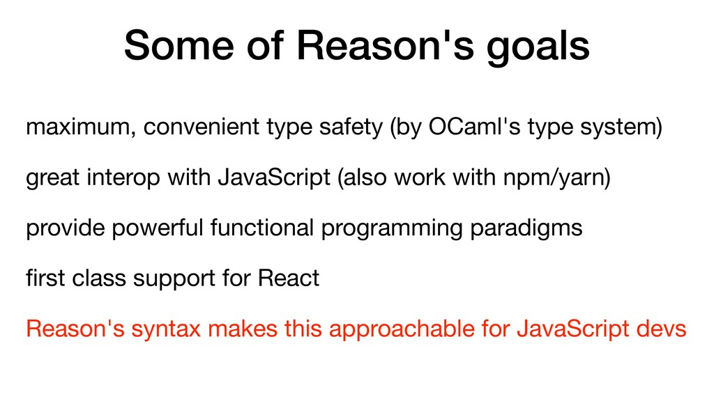 Some of Reason's goals maximum, convenient type...