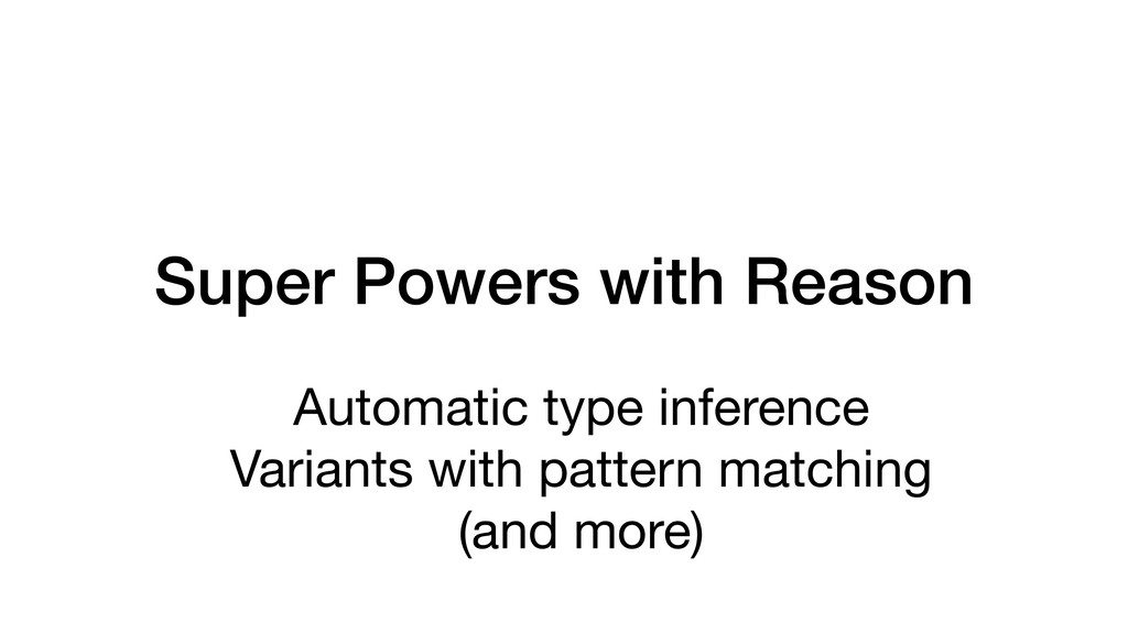Super Powers with Reason Automatic type inferen...