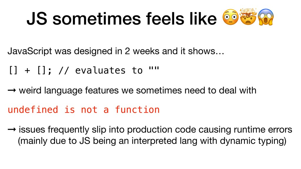 "JS sometimes feels like ""#$ JavaScript was desi..."