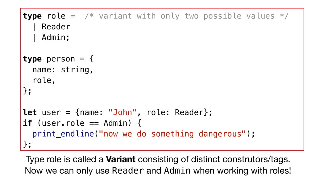type role = /* variant with only two possible v...