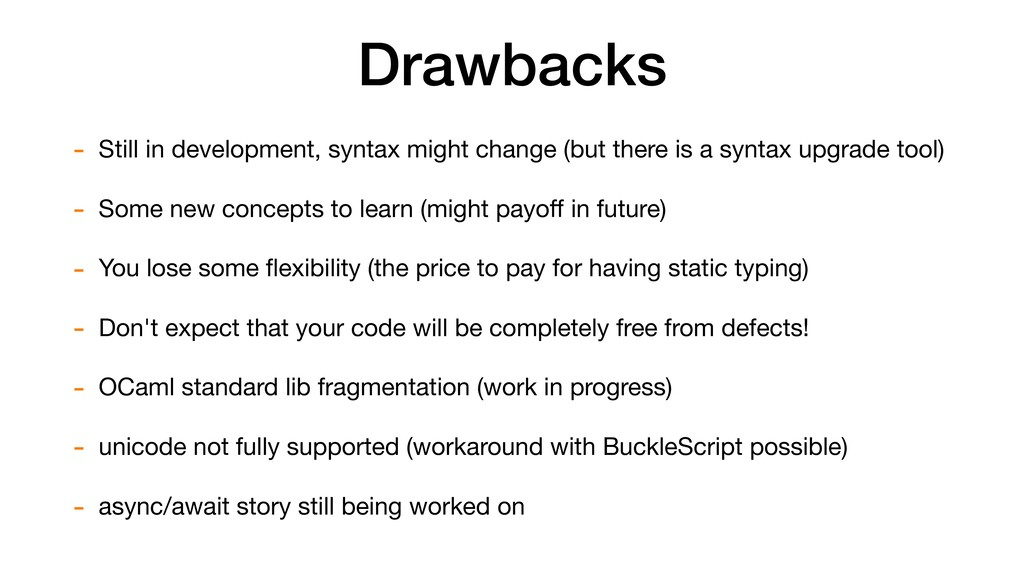 Drawbacks - Still in development, syntax might ...