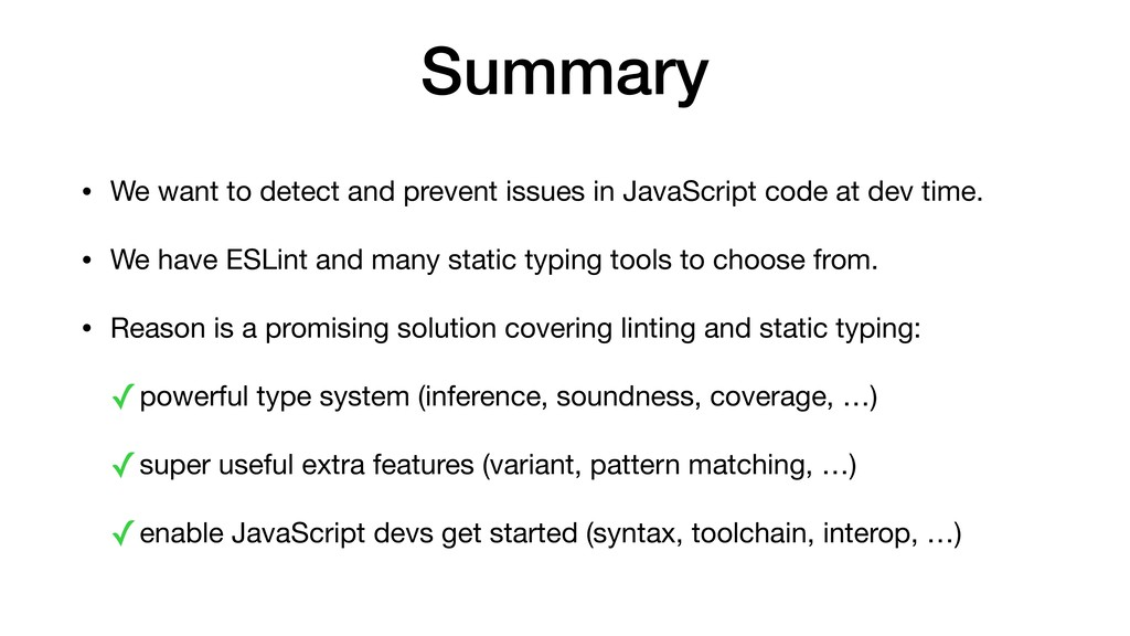 Summary • We want to detect and prevent issues ...