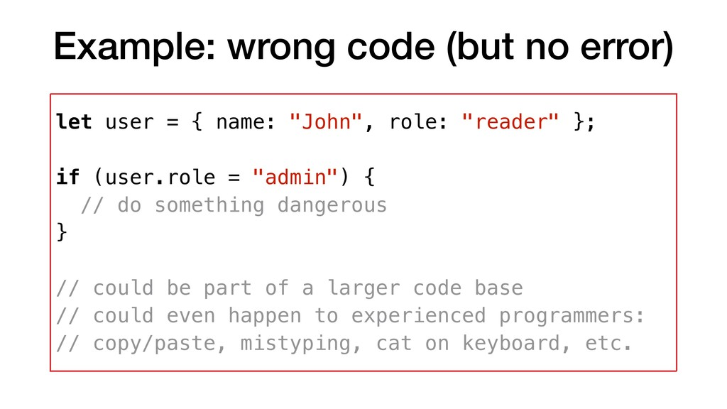 Example: wrong code (but no error) let user = {...