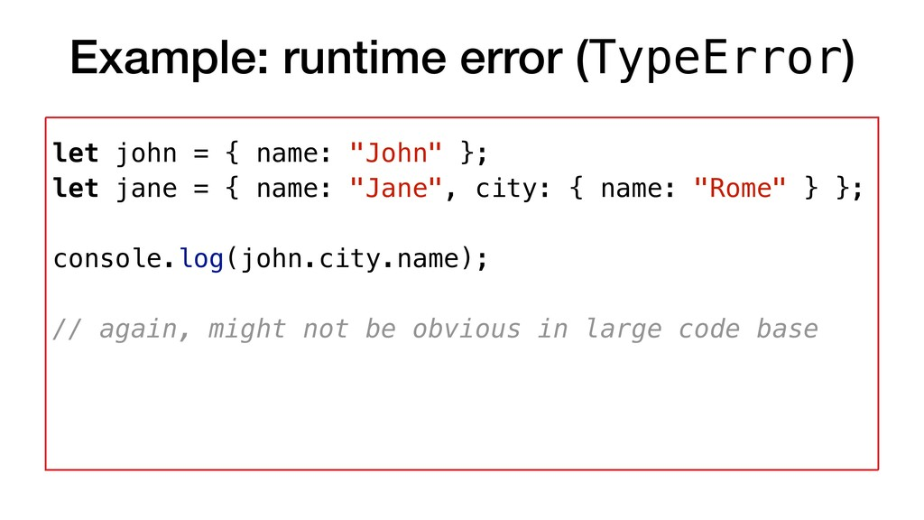 Example: runtime error (TypeError) let john = {...
