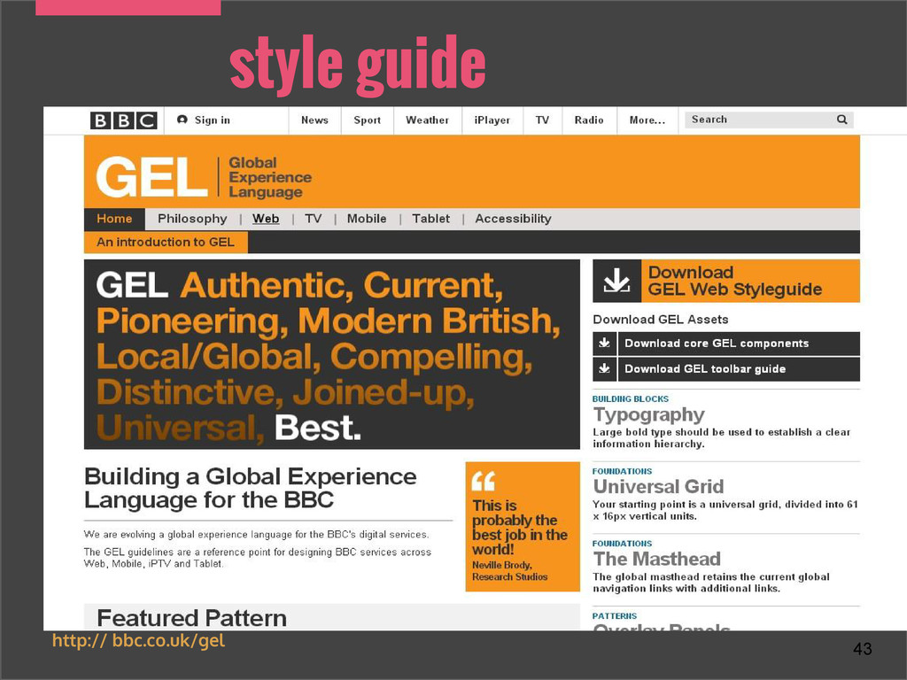 style guide 43 http:// bbc.co.uk/gel