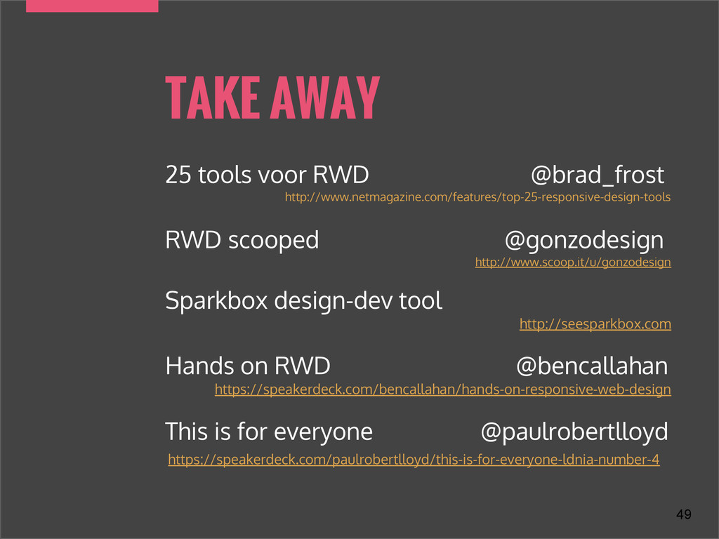 TAKE AWAY 49 25 tools voor RWD @brad_frost http...