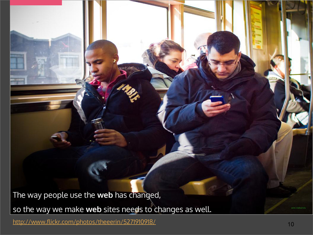 The way people use the web has changed, so the ...