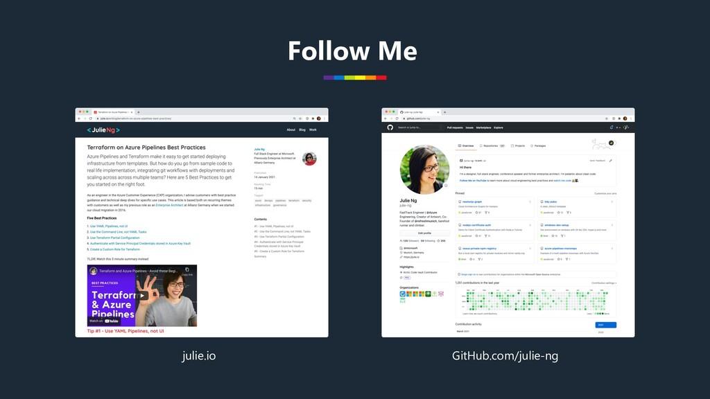 Follow Me GitHub.com/julie-ng julie.io