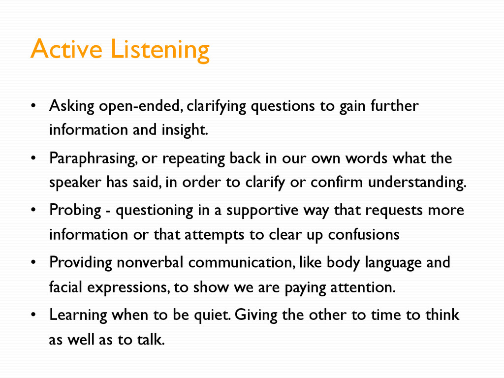 Active Listening •  Asking open-ended, clarifyi...