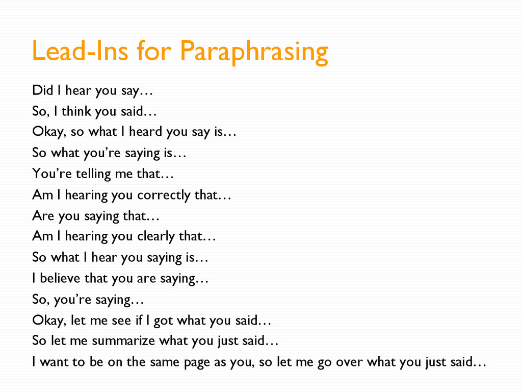 Lead-Ins for Paraphrasing Did I hear you say… S...