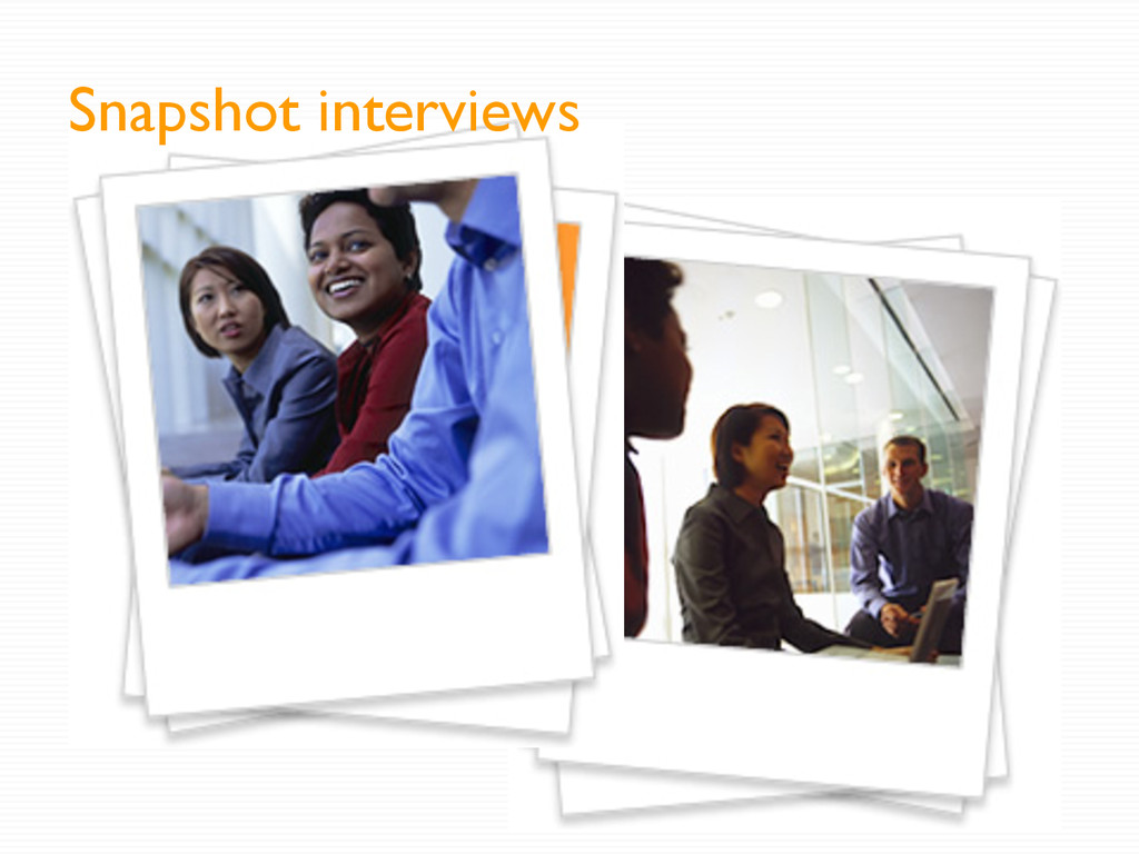 Snapshot interviews