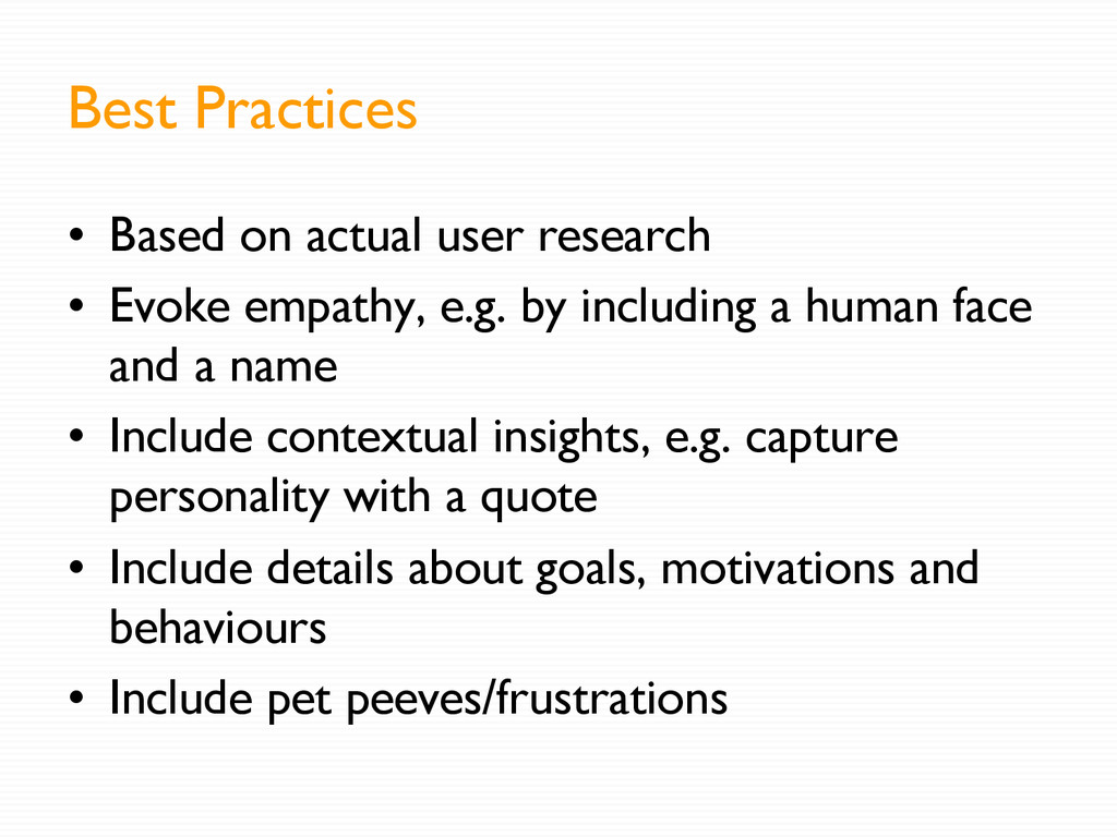 Best Practices •  Based on actual user research...
