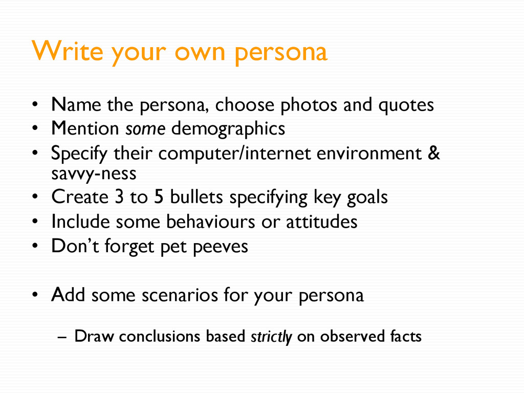 Write your own persona •  Name the persona, cho...