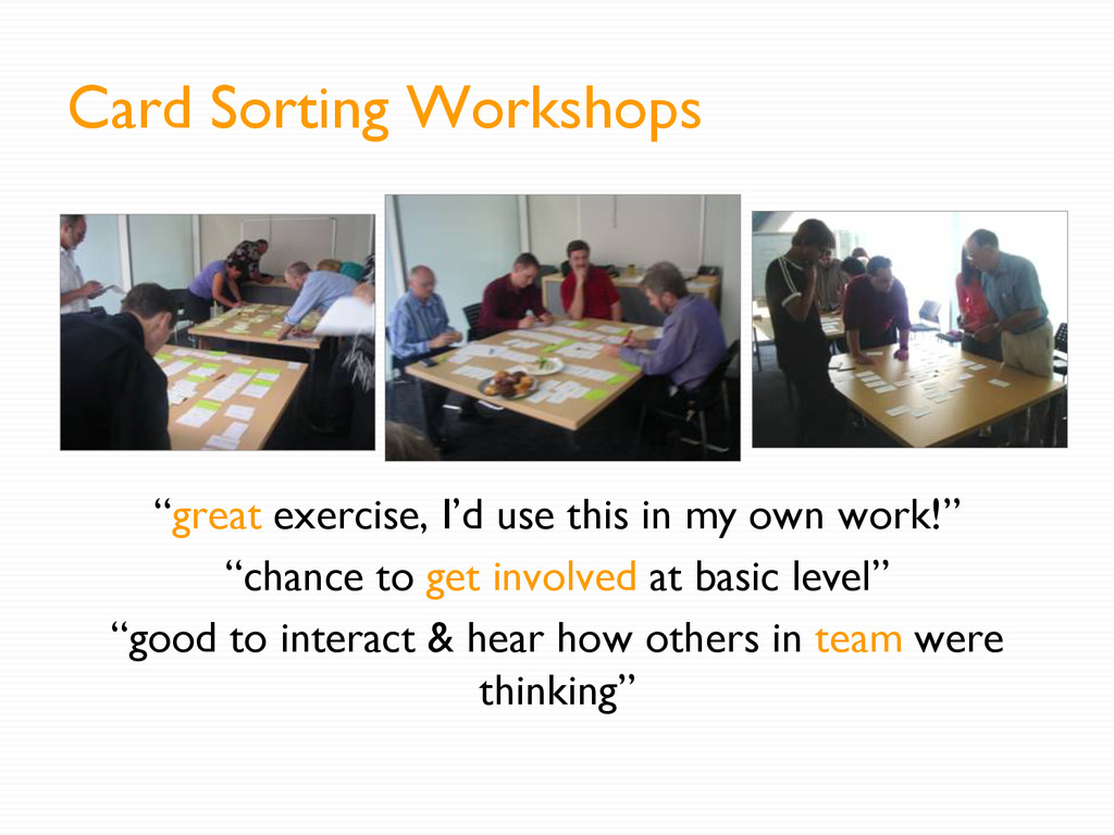 "Card Sorting Workshops ""great exercise, I'd use..."