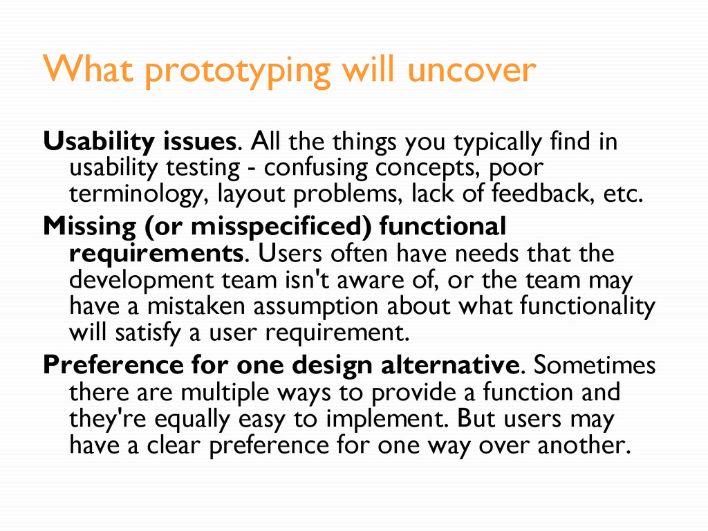 What prototyping will uncover Usability issues....